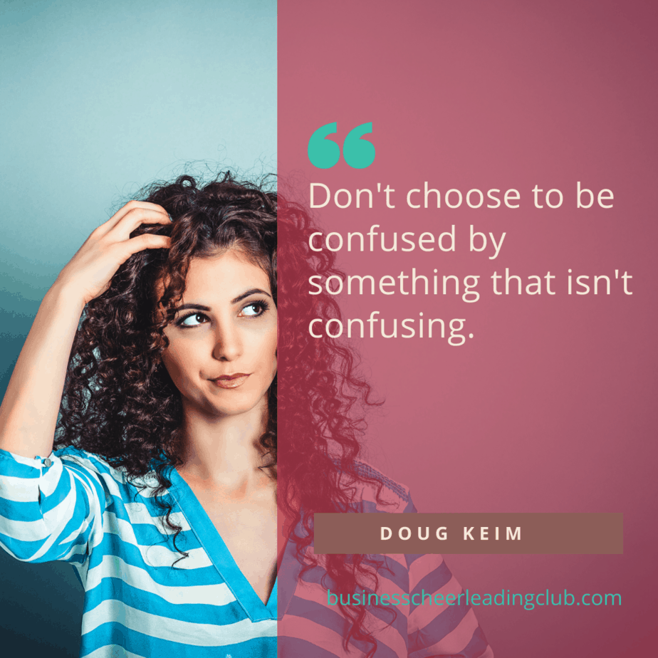 dont choose to be confused do things differently