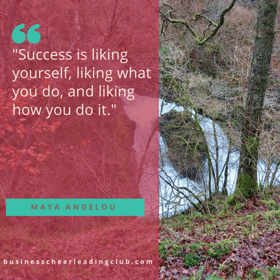 what does success mean to maya angelou liking yourself, liking what you do and liking how you do it